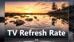 TV Refresh Rate